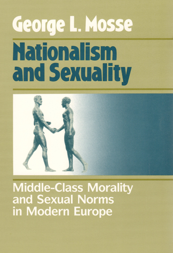 1985 - George Mosse - Nationalism and Sexuality